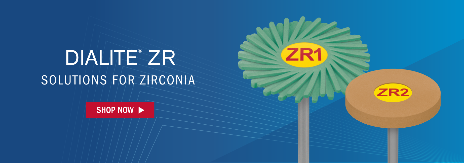 Dialite ZR. Solutions for Zirconia. Shop Now.